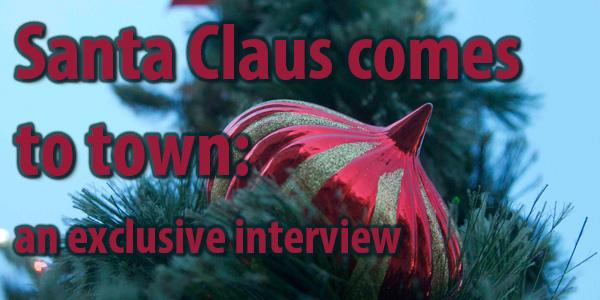 Santa Claus comes to town: an exclusive interview